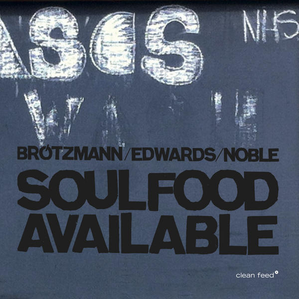 Jazz Word – Brötzmann | Edwards | Noble – Soulfood Available