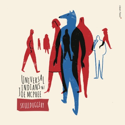 All About Jazz – Universal Indians with Joe McPhee – Skullduggery *****