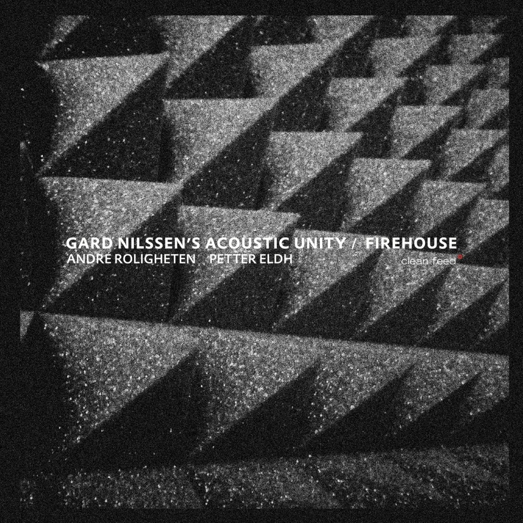 The Free Jazz Blog – Gard Nilssen's Acoustic Unity – Firehouse *****