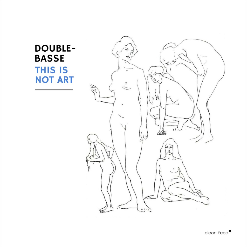 The Free Jazz Blog – Double-Basse – This is not Art ***½