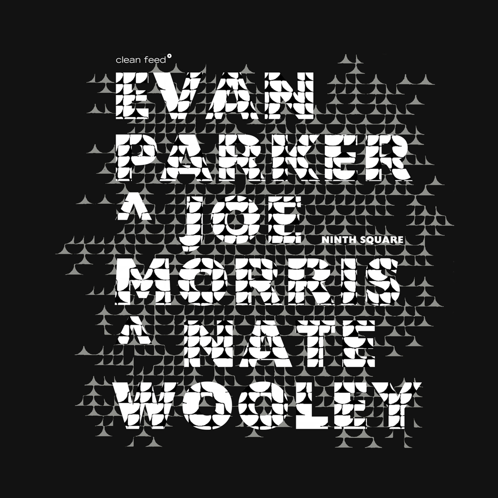 The Squid's Ear – Evan Parker | Joe Morris | Nate Wooley – Ninth Square