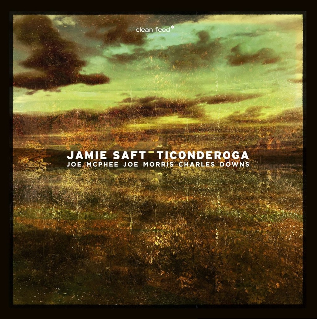 Gapplegate Music Review – Joe McPhee / Jamie Saft / Joe Morris / Charles Downs – Ticonderoga