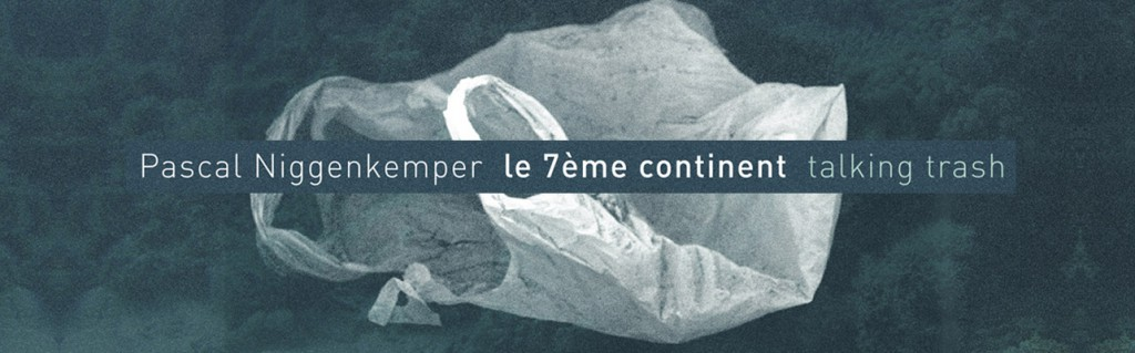 El Intruso – Pascal Niggenkemper le 7ème Continent – Talking Trash