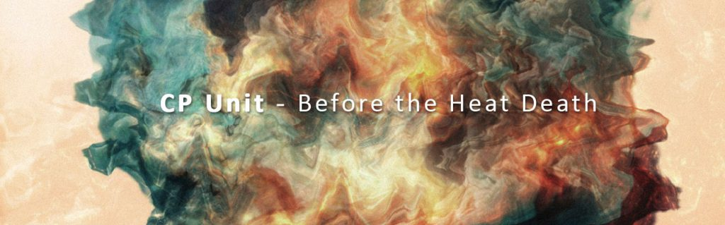Kathodik | Chris Pitsiokos Unit – Before The Heat Death