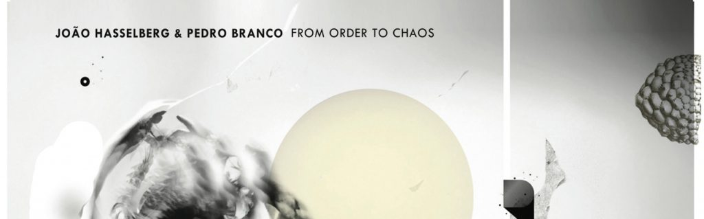 Intro – João Hasselberg & Pedro Branco – From Order to chaos