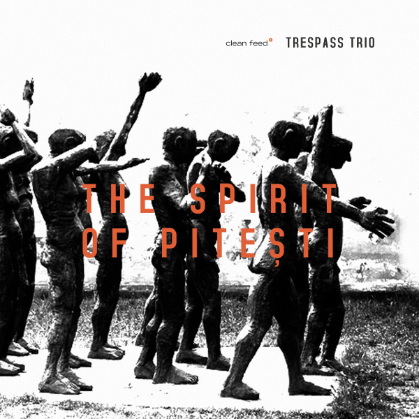 Dusted Magazine | Trespass Trio – The Spirit of Pitesti