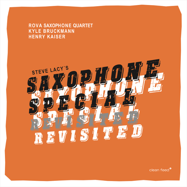 The Squid's Ear | Rova, Bruckmann & Kaiser – Saxophone Special Revisited