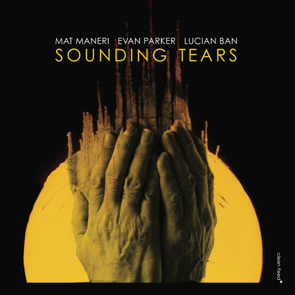 Sounding Tears Clean Feed Records