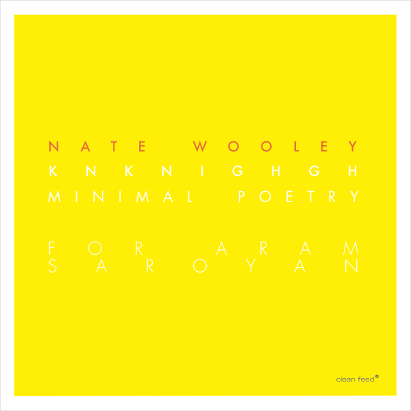 Music and More | Nate Wooley – Knknighgh (Minimal Poetry for Aram Saroyan)