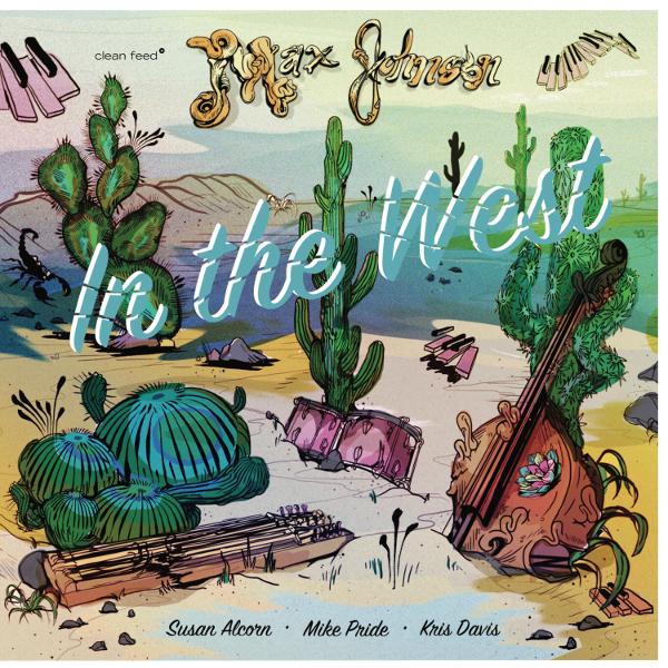 The Free Jazz Collective | Max Johnson – In the West ****½