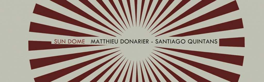 The Free Jazz Collective | Matthieu Donarier & Santiago Quintans – Sun Dome ****