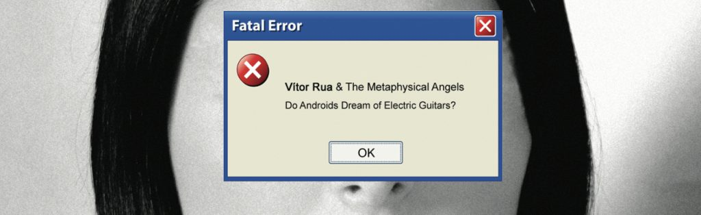 Público | Vítor Rua and The Metaphysical Angels – Do Androids Dream of Electric Guitars?