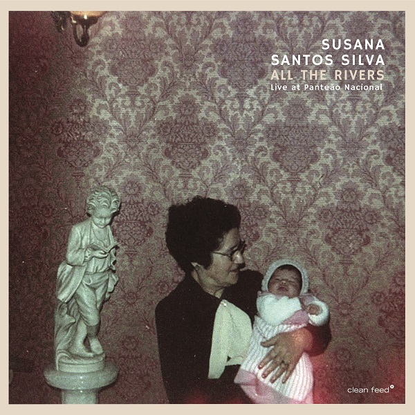 The Free Jazz Collective | Susana Santos Silva – All the Rivers – Live at Panteão Nacional *****