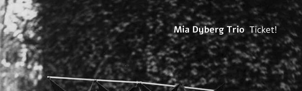 Jazz.pt | Mia Dyberg Trio – Ticket