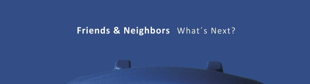 Music and More | Friends and Neighbors – What's Next