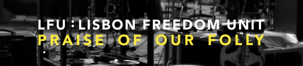 Citizen Jazz | Lisbon Freedom Unit – Praise of Our Folly