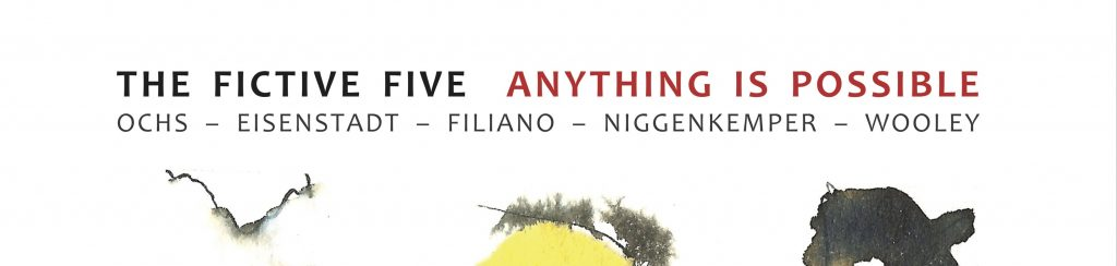 The Free Jazz Collective | Fictive Five – Anything Is Possible ****